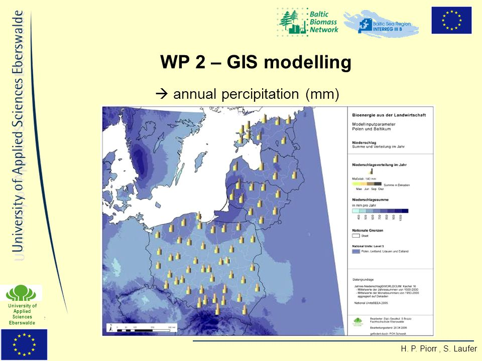 H. P. Piorr, S. Laufer University of Applied Sciences Eberswalde WP 2 – GIS modelling annual percipitation (mm)