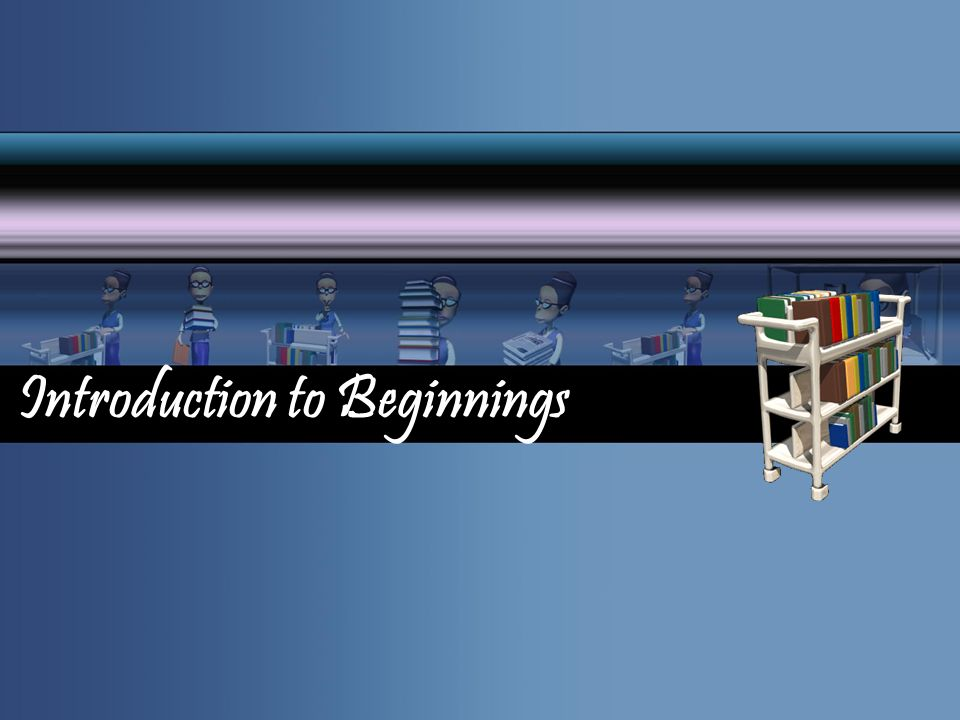 Introduction to Beginnings