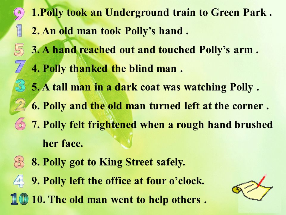 1.Polly took an Underground train to Green Park. 2.