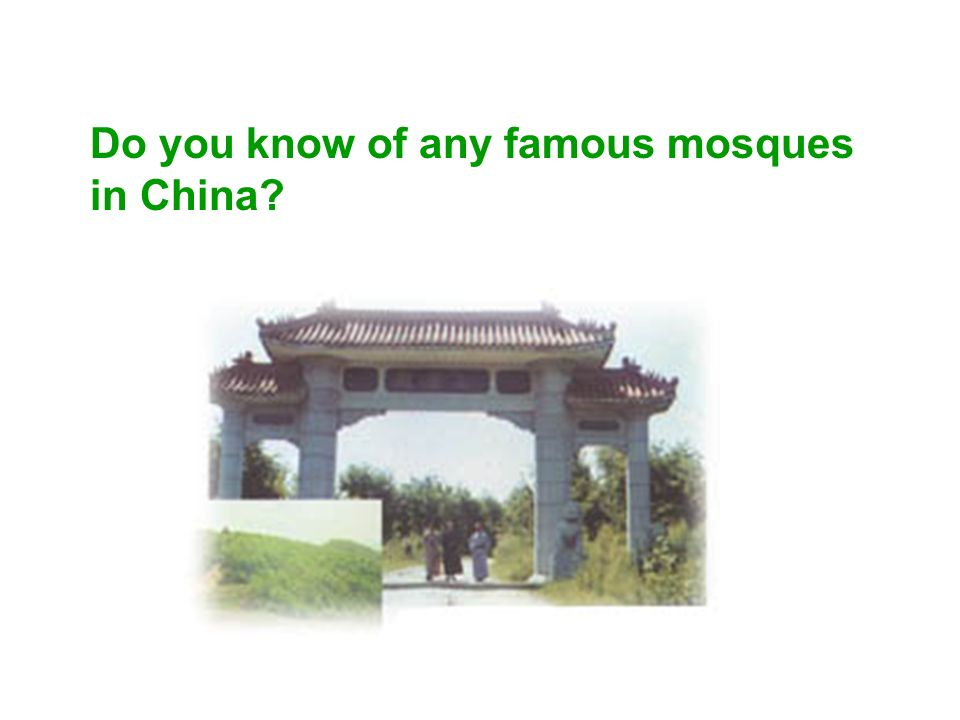 Do you know of any famous mosques in China?
