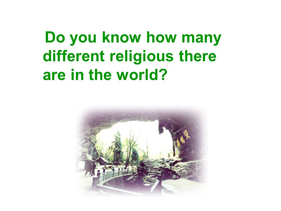 Do you know how many different religious there are in the world?