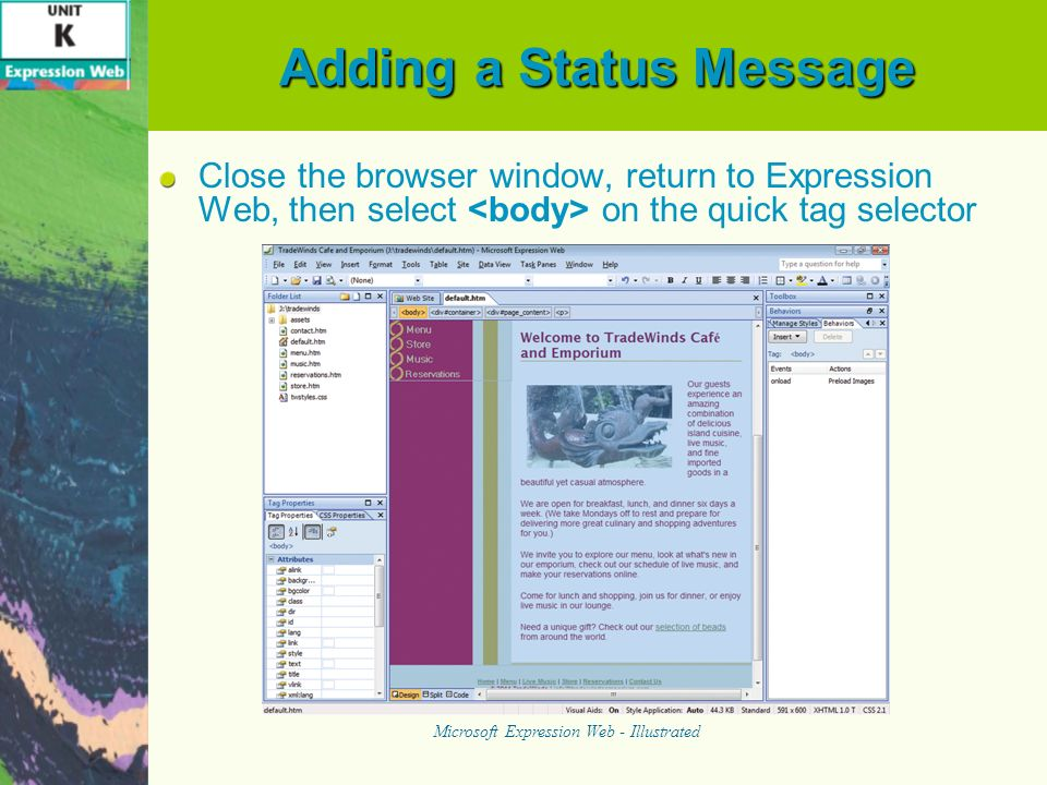 Adding a Status Message Close the browser window, return to Expression Web, then select on the quick tag selector Microsoft Expression Web - Illustrated