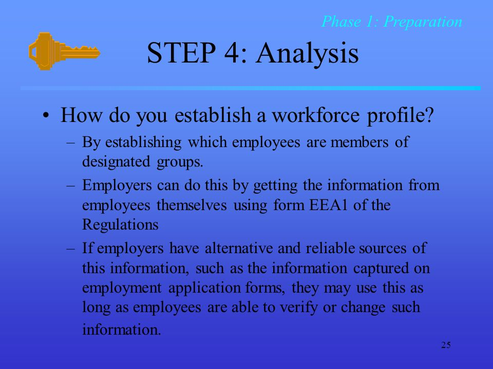25 STEP 4: Analysis How do you establish a workforce profile.