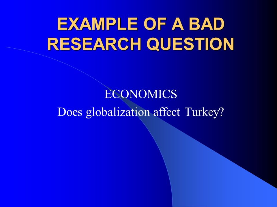 WHAT IS A GOOD RESEARCH QUESTION? One formulated by the student out of his/her own curiosity or interest Non-trivial (i.e., substantial, not speculati
