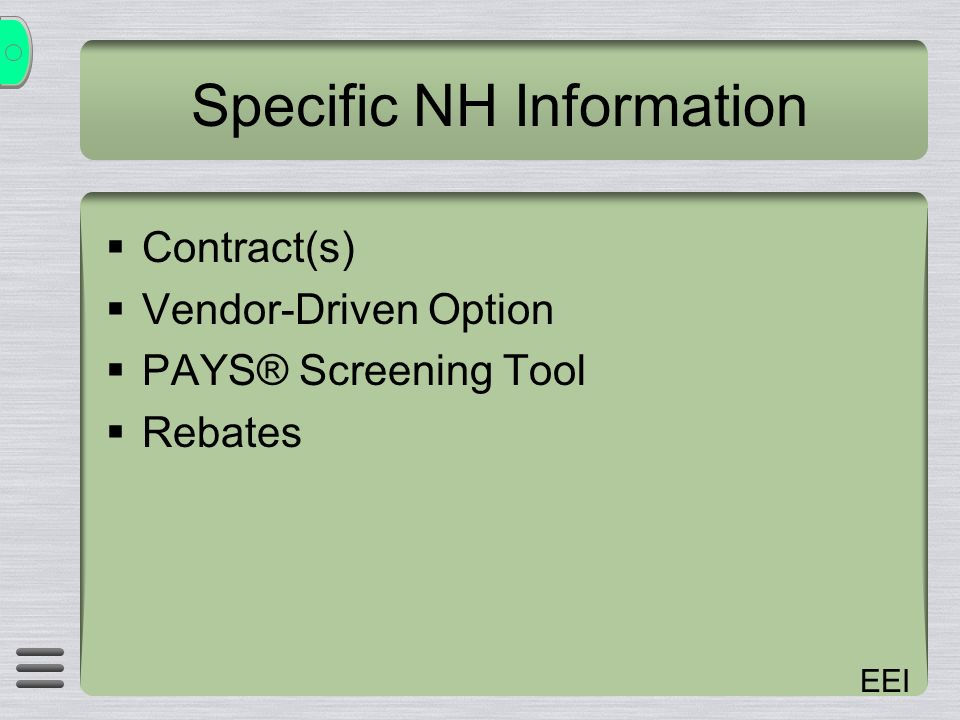 EEI Specific NH Information Contract(s) Vendor-Driven Option PAYS® Screening Tool Rebates
