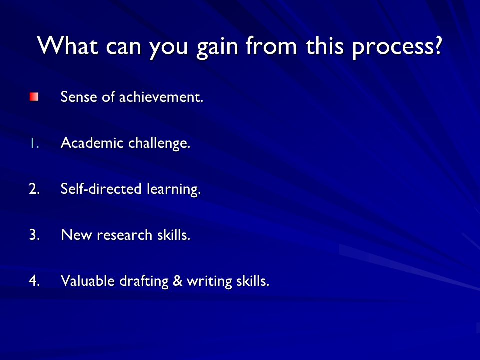What can you gain from this process. Sense of achievement.