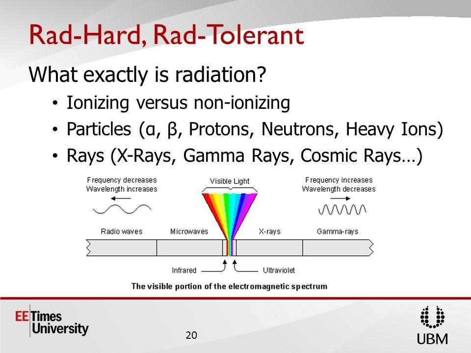 Rad-Hard, Rad-Tolerant What exactly is radiation.