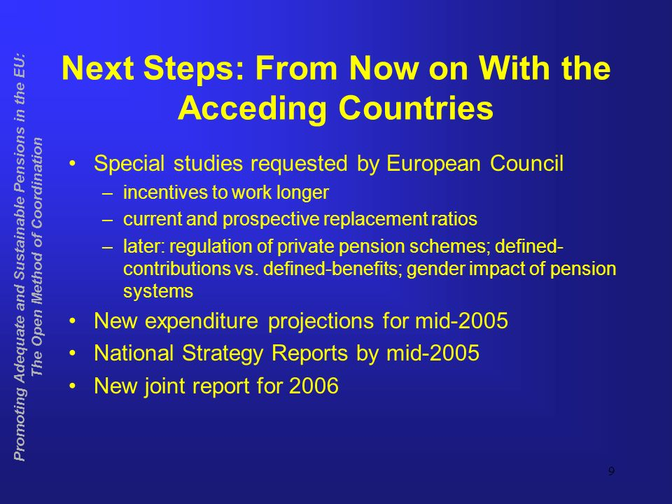 9 Promoting Adequate and Sustainable Pensions in the EU: The Open Method of Coordination Next Steps: From Now on With the Acceding Countries Special s