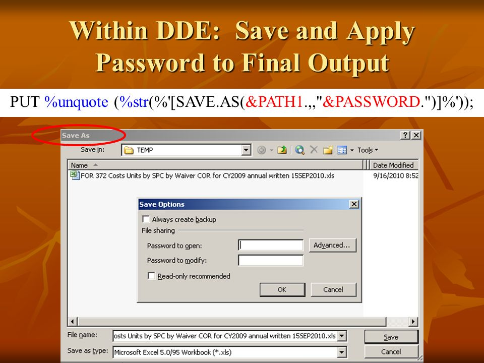 Within DDE: Save and Apply Password to Final Output PUT %unquote (%str(% [SAVE.AS(&PATH1.,, &PASSWORD. )]% ));