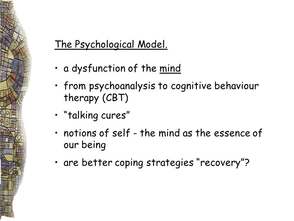 The Psychological Model.