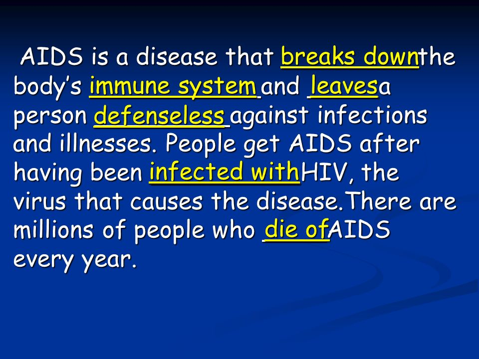 Task Four Fill in the blanks: HIV spreads through______ and other body______. People transmit HIV by having _______________, by receiving ____________