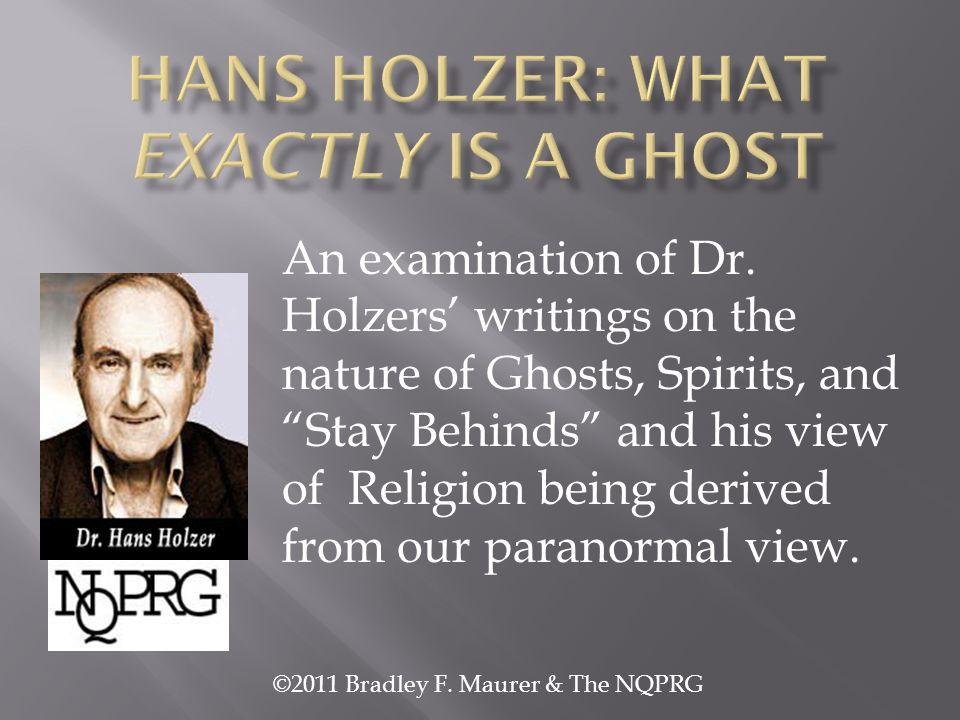 ©2011 Bradley F. Maurer & The NQPRG An examination of Dr.