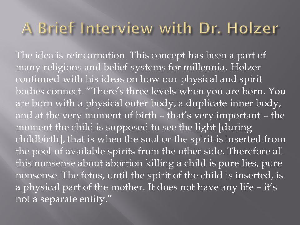 The idea is reincarnation.