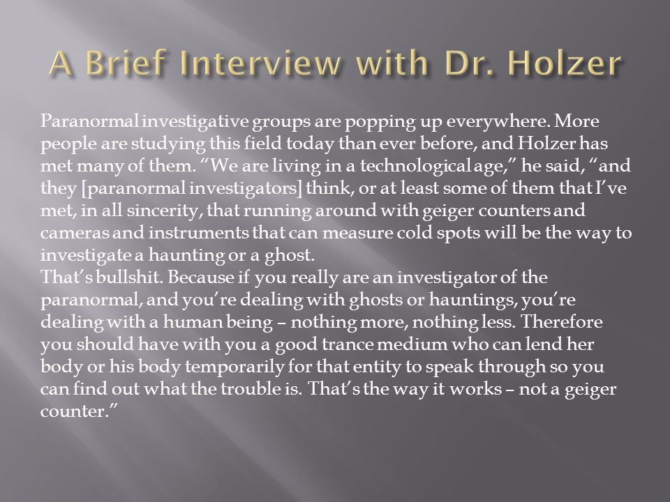 Paranormal investigative groups are popping up everywhere.