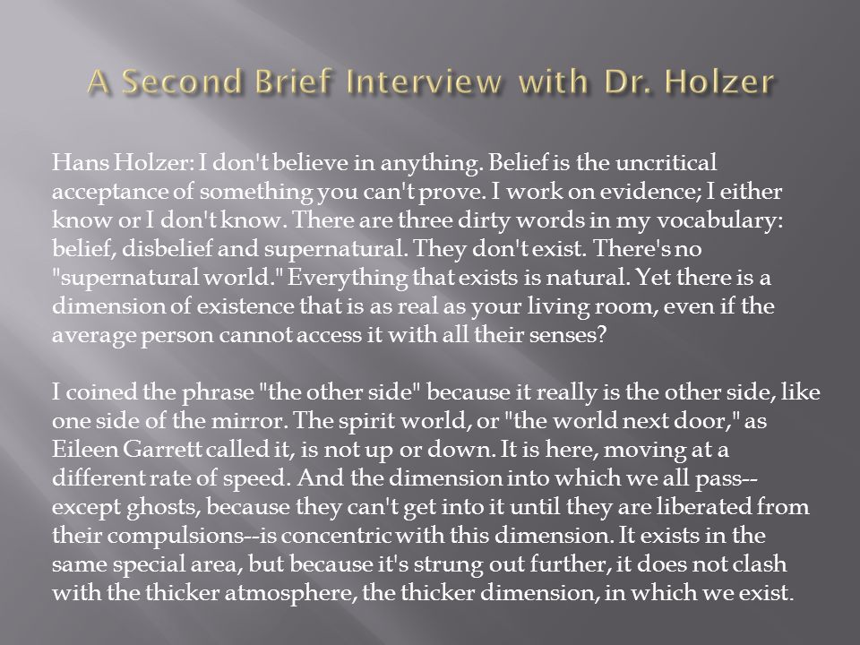 Hans Holzer: I don t believe in anything.