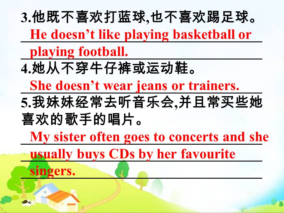 3., __________________________________ 4. __________________________________ 5., __________________________________ He doesnt like playing basketball