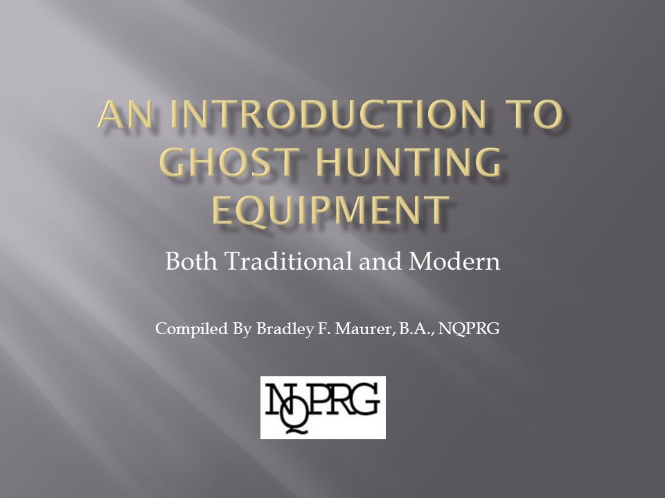 Both Traditional and Modern Compiled By Bradley F. Maurer, B.A., NQPRG