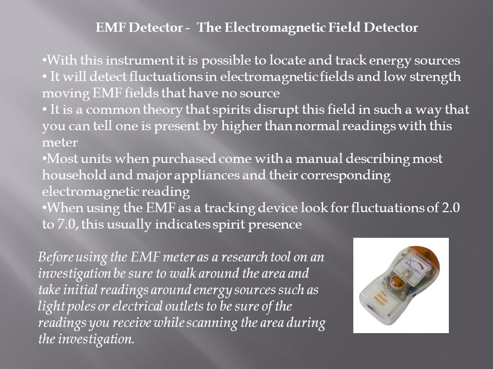 EMF Detector - The Electromagnetic Field Detector With this instrument it is possible to locate and track energy sources It will detect fluctuations i