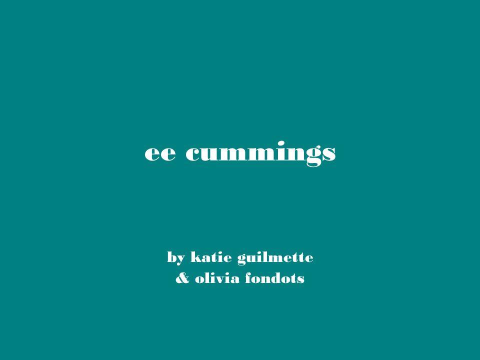 ee cummings by katie guilmette & olivia fondots