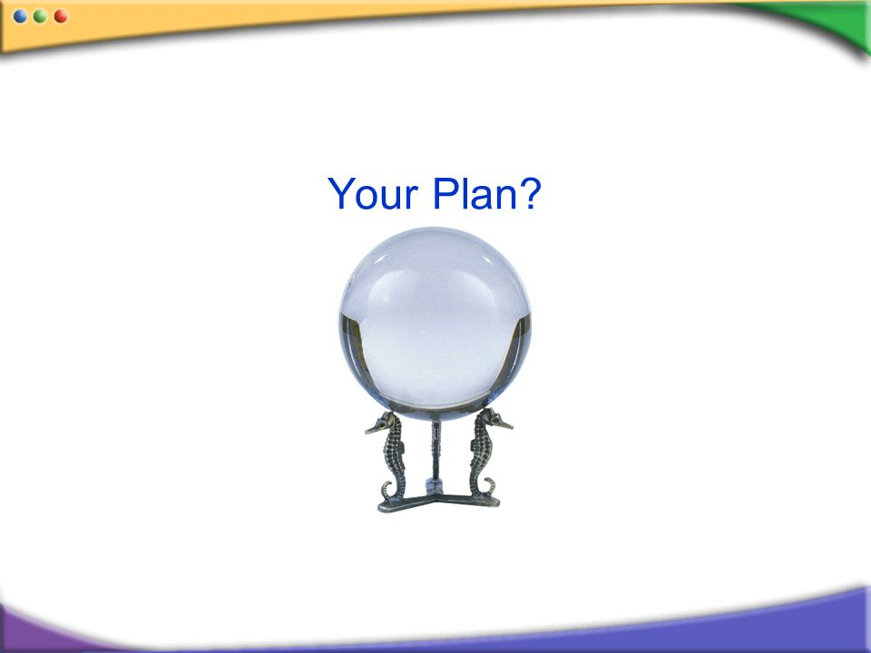 Your Plan?
