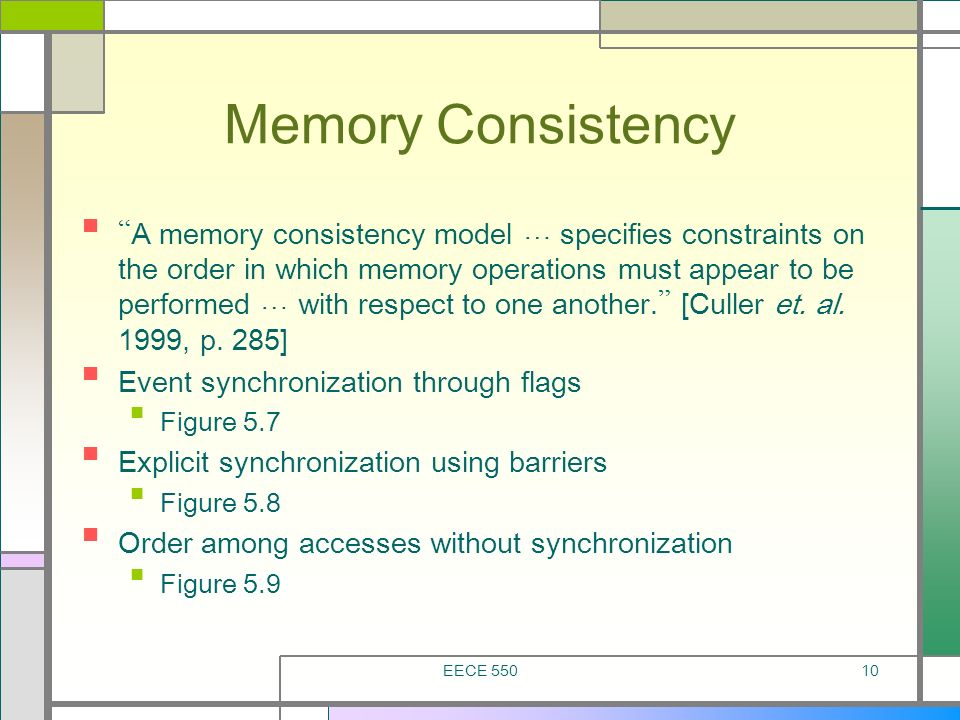 EECE 55010 Memory Consistency A memory consistency model … specifies constraints on the order in which memory operations must appear to be performed …