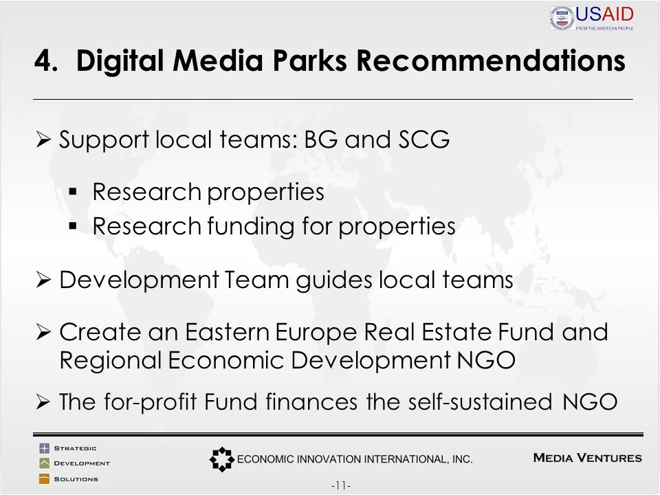 4. Digital Media Parks Recommendations Support local teams: BG and SCG Research properties Research funding for properties Development Team guides loc