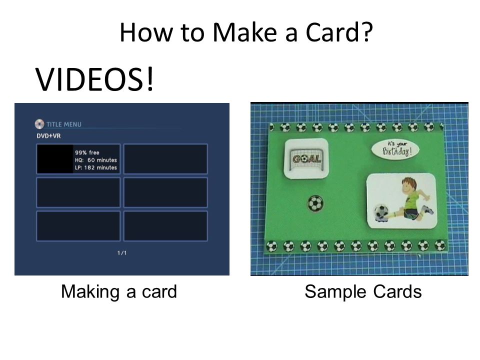 How to Make a Card VIDEOS! Making a card Sample Cards