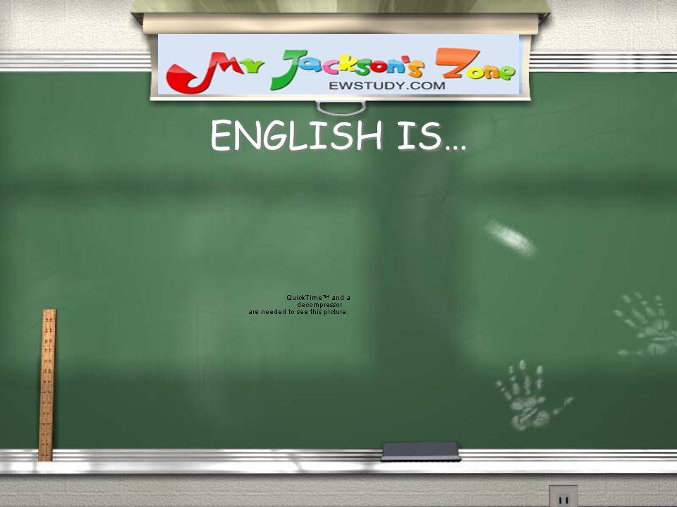 ENGLISH IS…