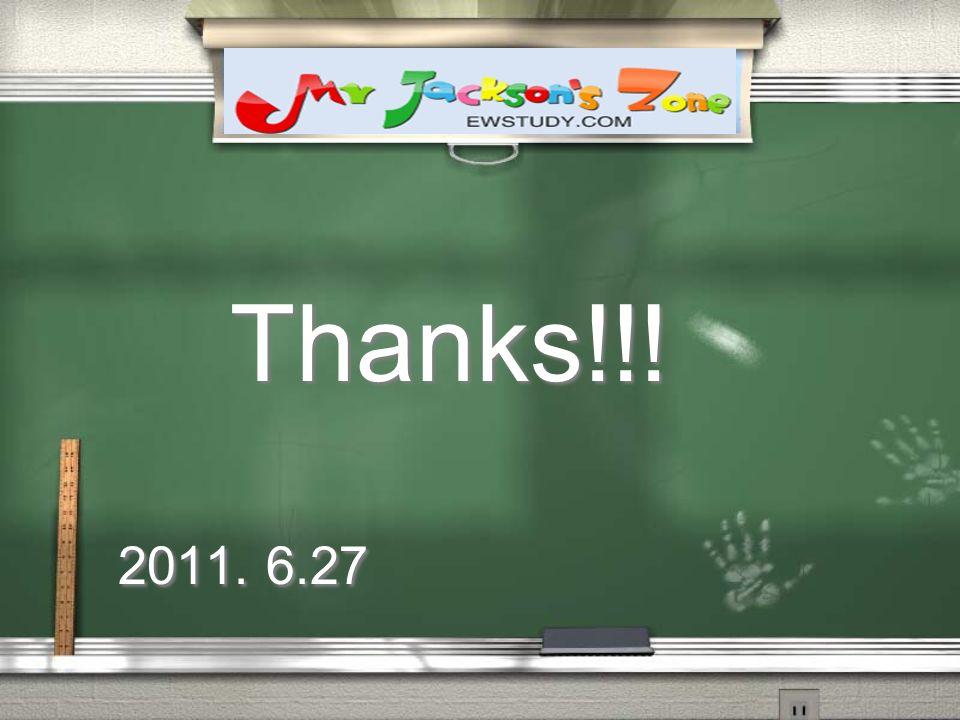 Thanks!!! 2011. 6.27 Thanks!!! 2011. 6.27
