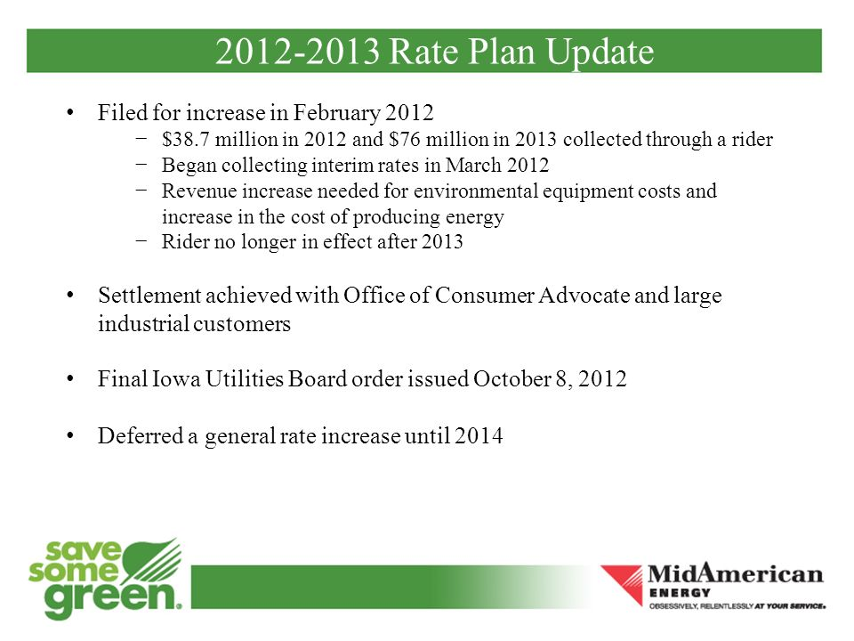 Iowa Electric 2014 Rate Plans Cost Drivers for Rate Increase: Rider from 2012-2013 rate filing ends by Dec.