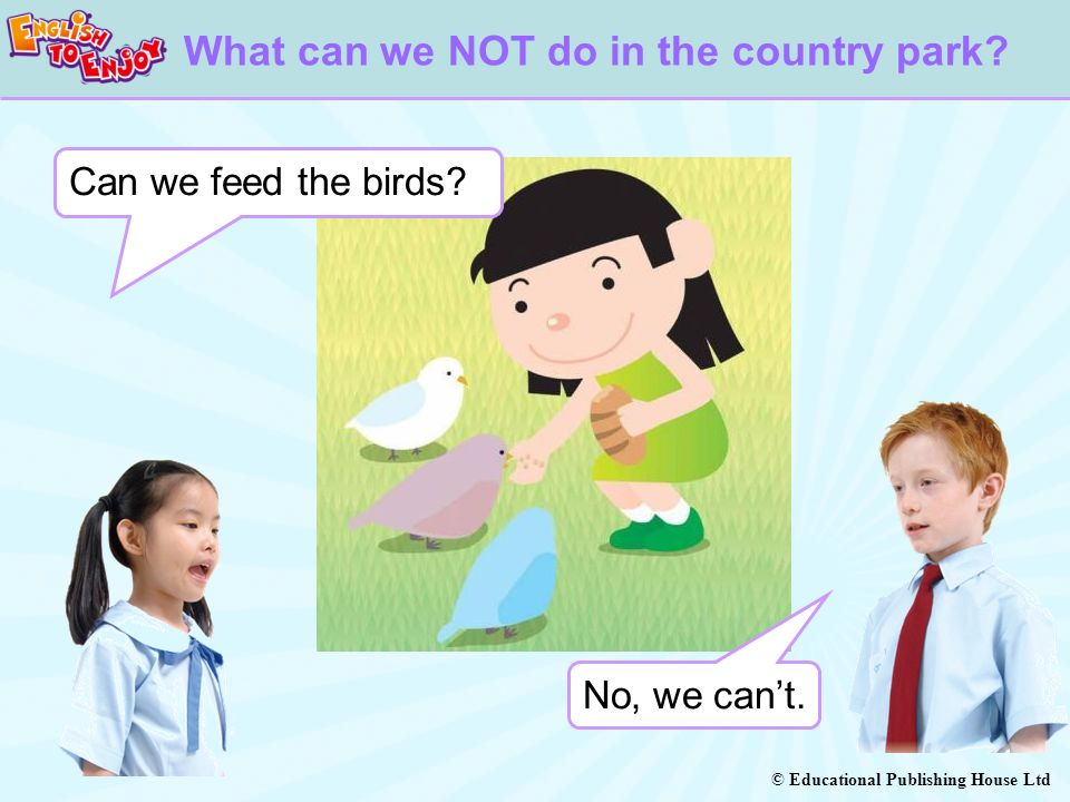 © Educational Publishing House Ltd Can we feed the birds.