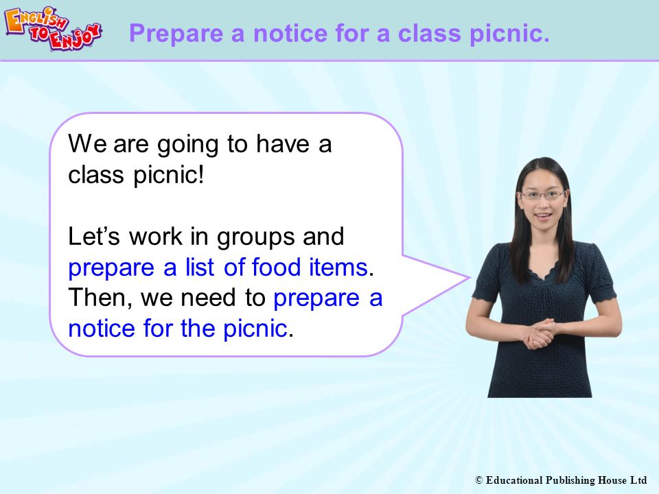 © Educational Publishing House Ltd We are going to have a class picnic.