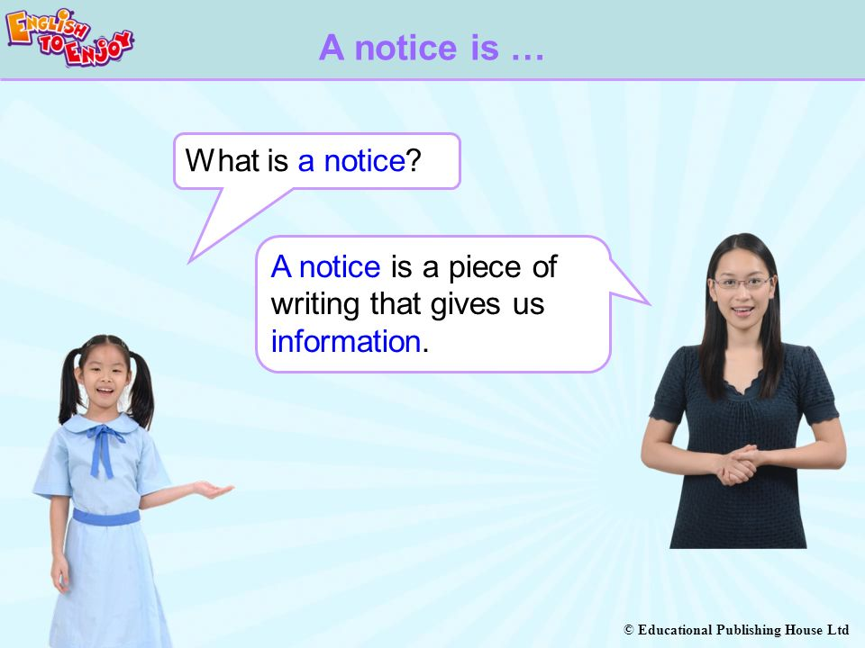© Educational Publishing House Ltd What is a notice.