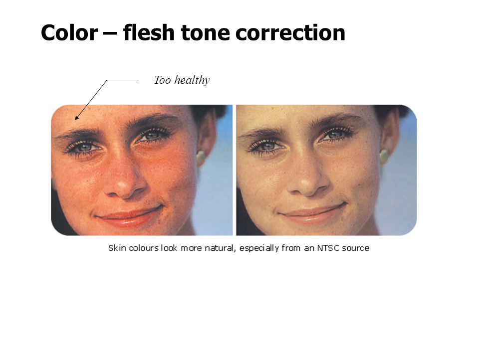 Color – flesh tone correction Too healthy