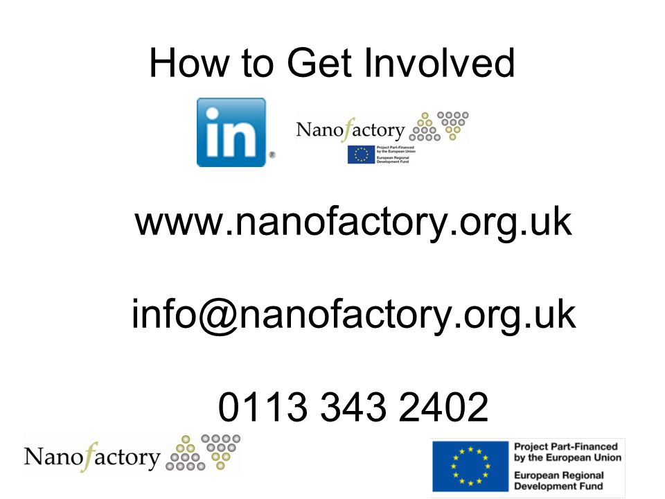 www.nanofactory.org.uk info@nanofactory.org.uk 0113 343 2402