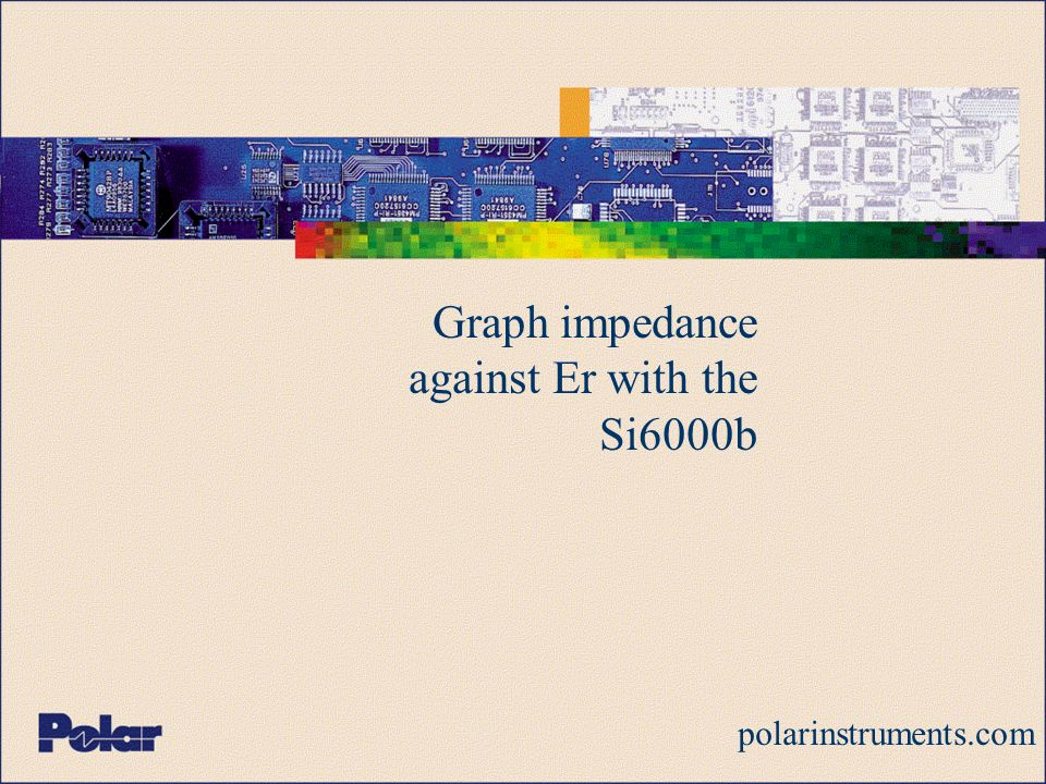 Graph impedance against Er with the Si6000b polarinstruments.com