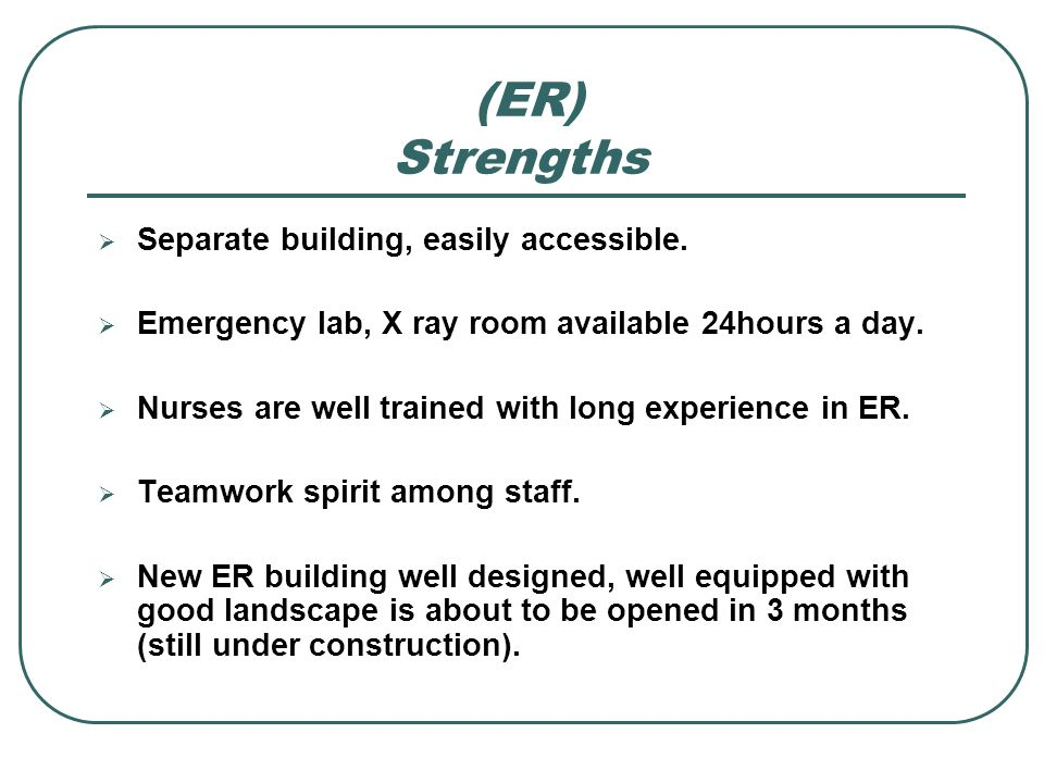 Separate building, easily accessible. Emergency lab, X ray room available 24hours a day. Nurses are well trained with long experience in ER. Teamwork