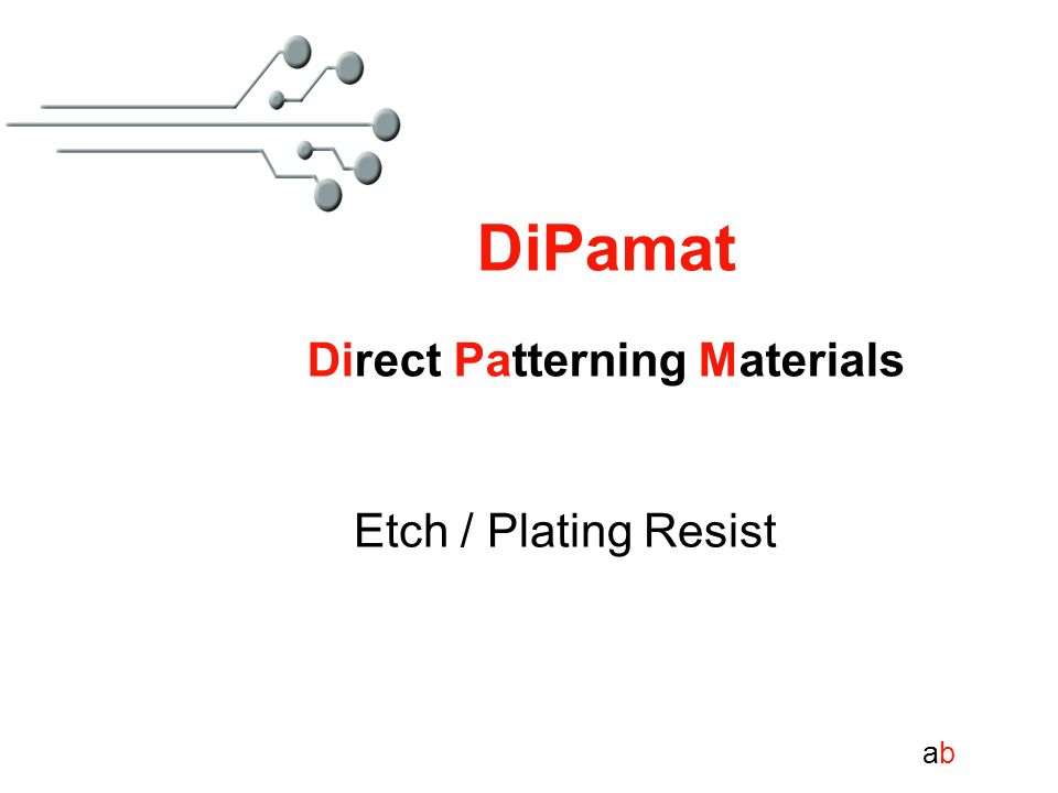 abab DiPamat Direct Patterning Materials Etch / Plating Resist