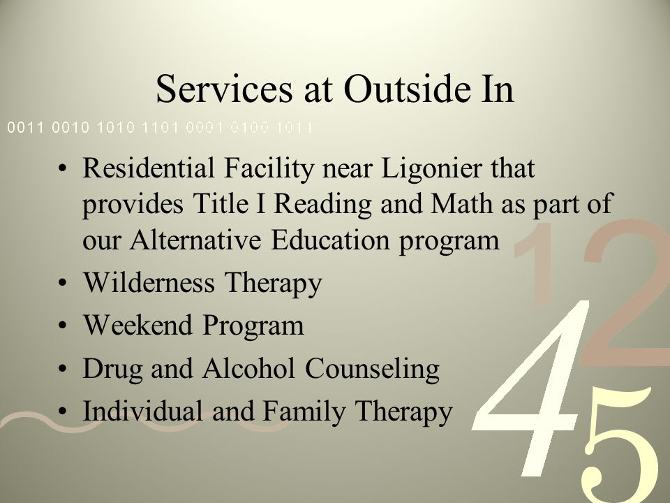 Services at Outside In Residential Facility near Ligonier that provides Title I Reading and Math as part of our Alternative Education program Wilderne