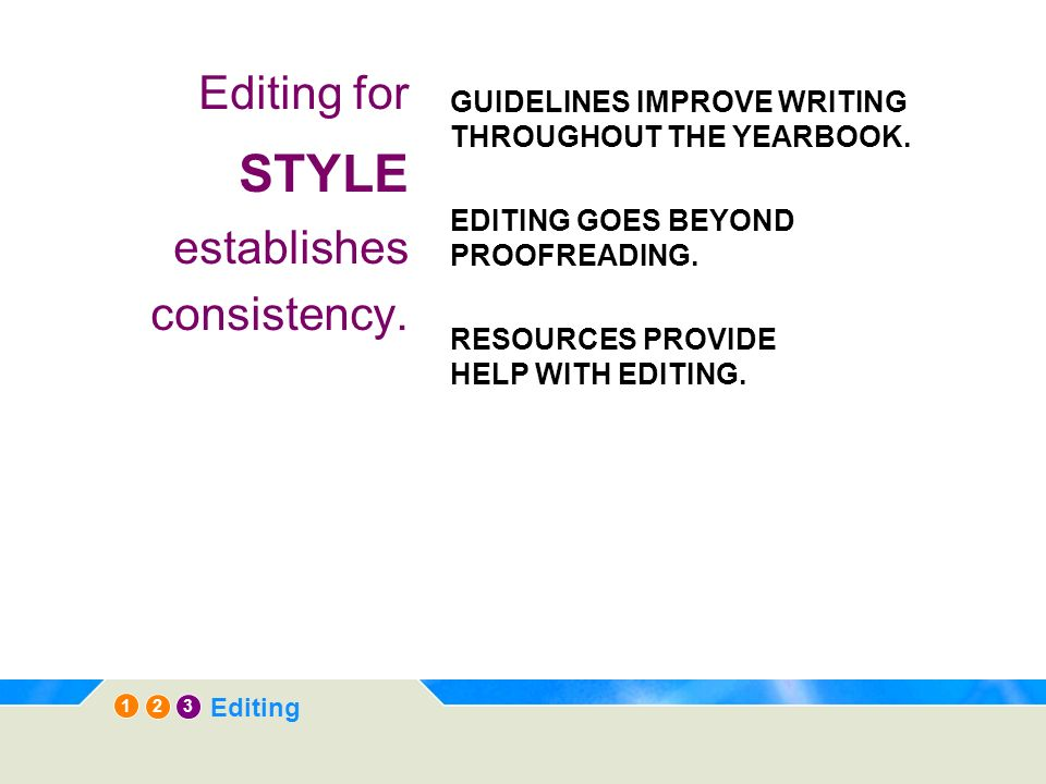 1 3 2 Editing Editing for STYLE establishes consistency.