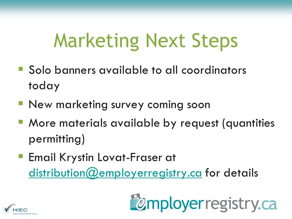 Marketing Next Steps Solo banners available to all coordinators today New marketing survey coming soon More materials available by request (quantities