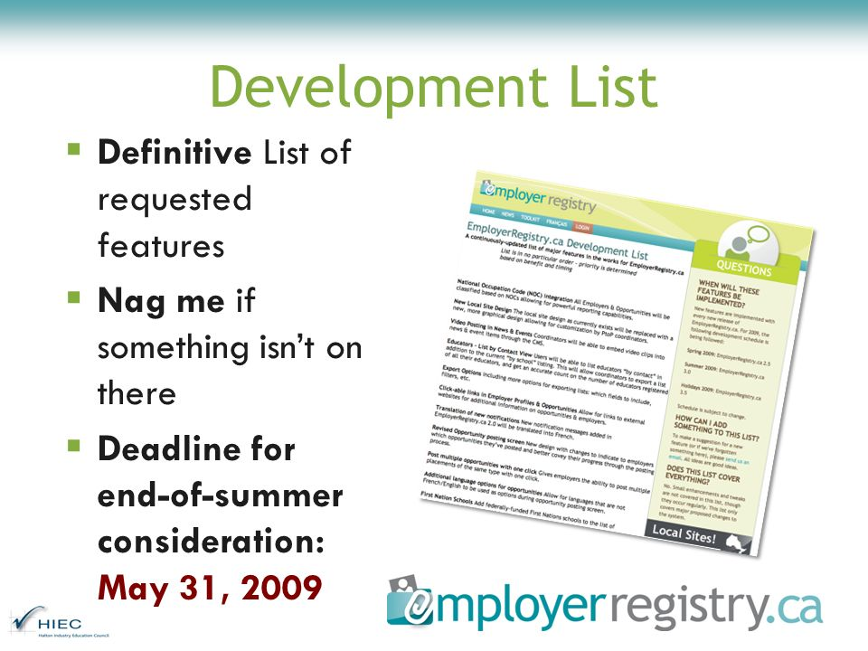 Development List Definitive List of requested features Nag me if something isnt on there Deadline for end-of-summer consideration: May 31, 2009