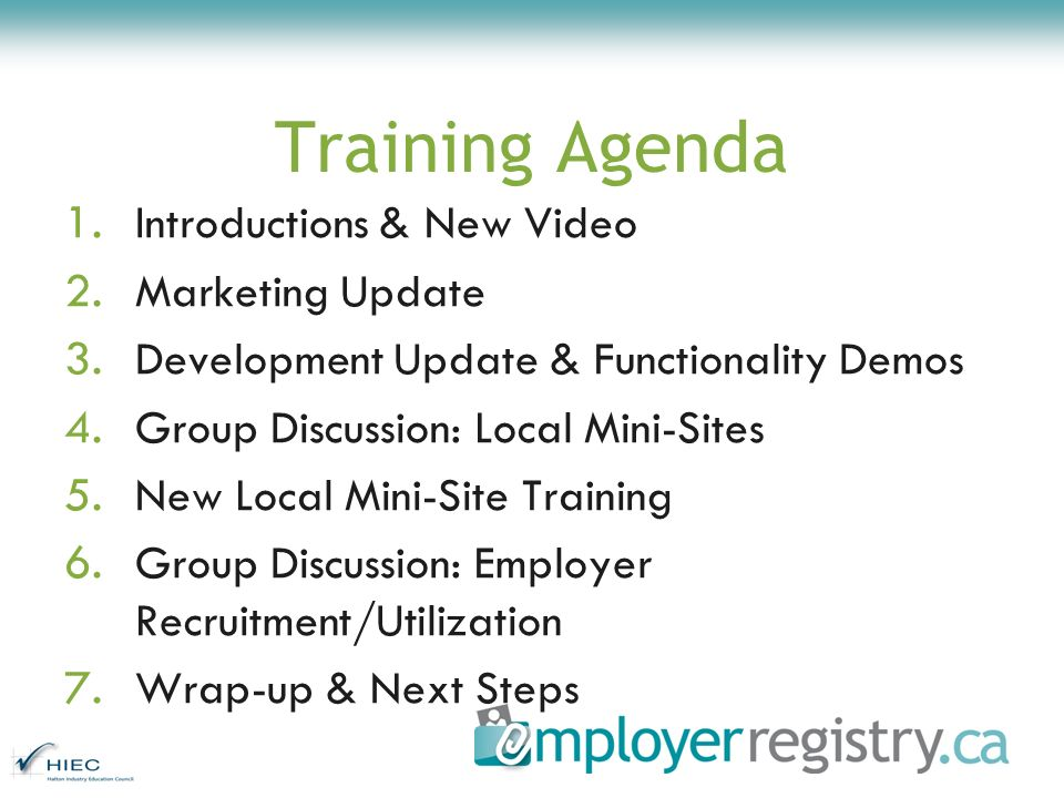 Training Agenda 1. Introductions & New Video 2. Marketing Update 3. Development Update & Functionality Demos 4. Group Discussion: Local Mini-Sites 5.