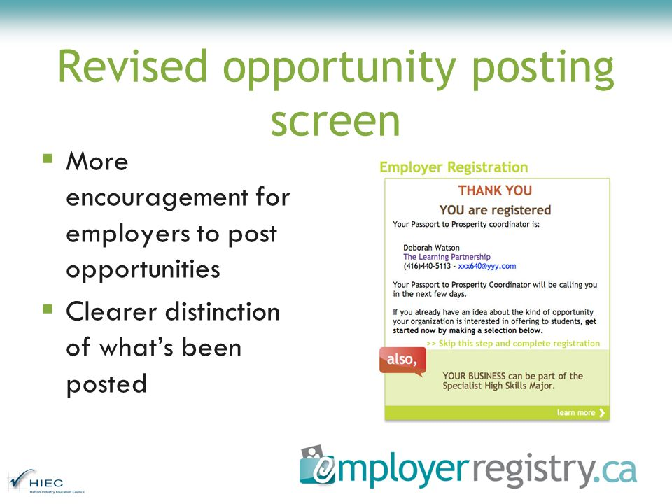 Revised opportunity posting screen More encouragement for employers to post opportunities Clearer distinction of whats been posted