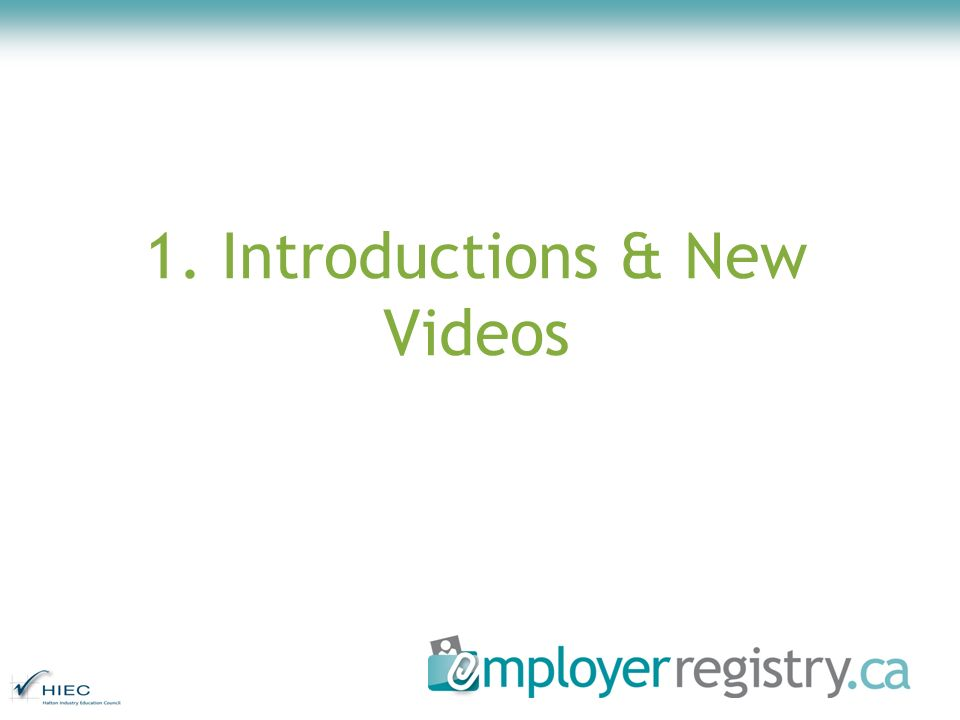 1. Introductions & New Videos