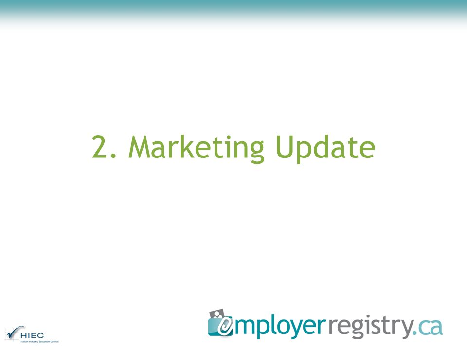 2. Marketing Update