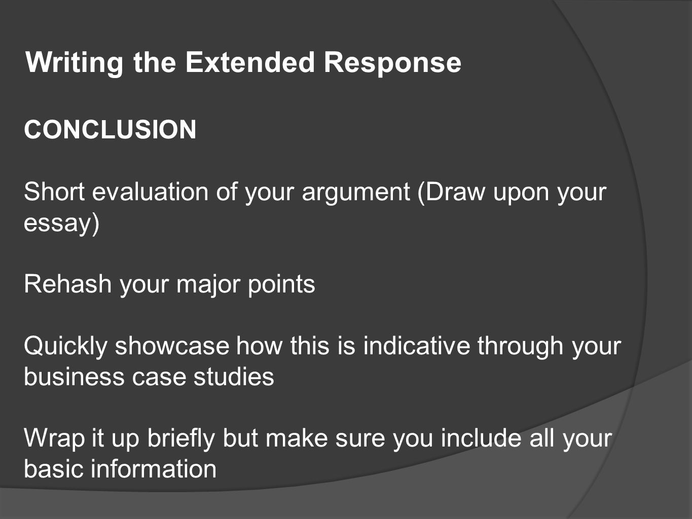 EVALUATION – post written response Read over your answer - What may I have missed.