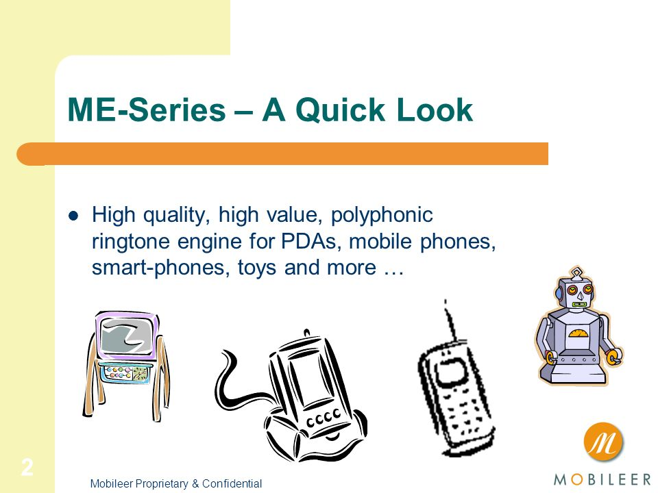 Mobileer Proprietary & Confidential 1 Mobileer ME-Series Product Overview Audio Engines for the Mobile Experience