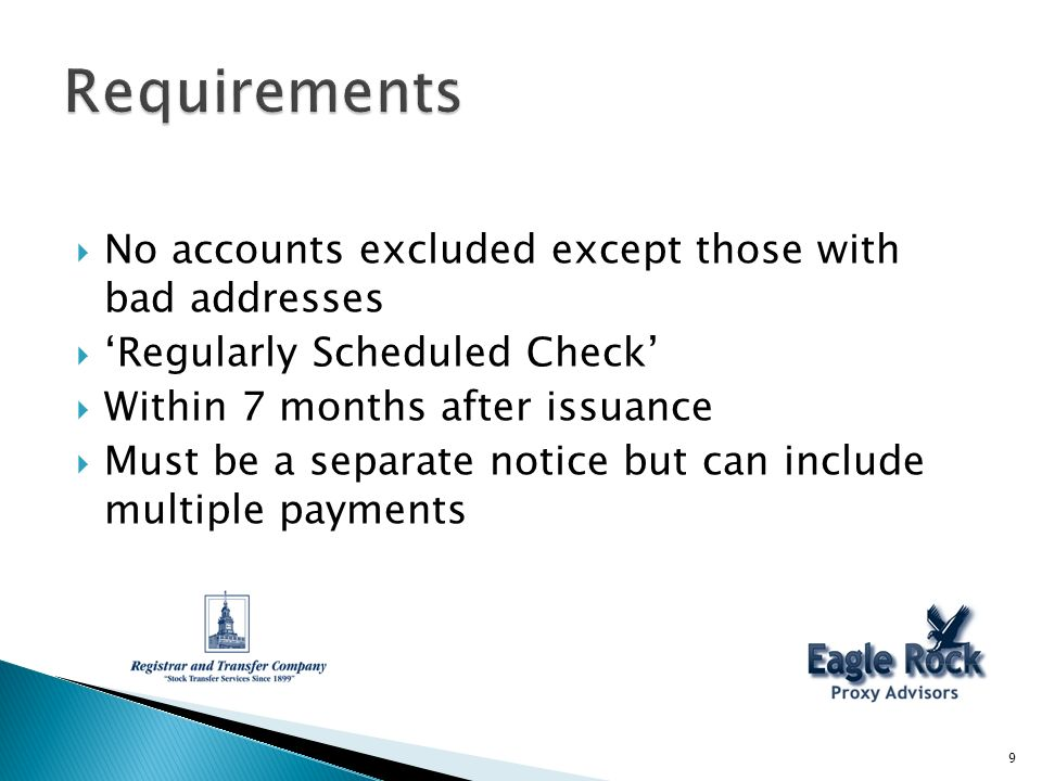 No accounts excluded except those with bad addresses Regularly Scheduled Check Within 7 months after issuance Must be a separate notice but can include multiple payments 9