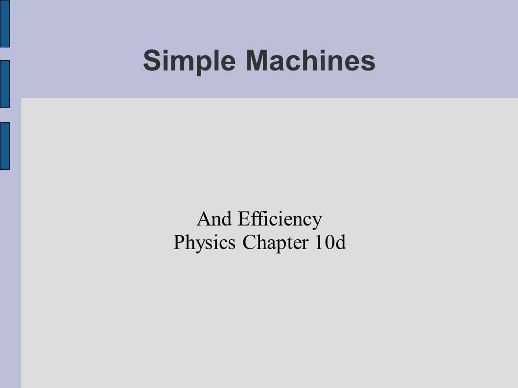 Simple Machines And Efficiency Physics Chapter 10d